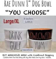 "Rae Dunn Dog Pet Bowl 8 Inch Large/XL ""YOU CHOOSE"" HOWLOWEEN GULP YUM New'19-'20"