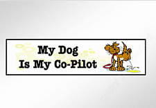 Funny car bumper sticker my dog is my co-pilot. 220 mm x 60 mm vinyl decal