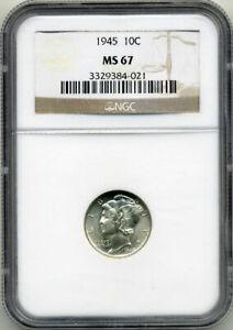 1945 MERCURY DIME (10¢) NGC MS67 NICE STRIKE ON REVERSE