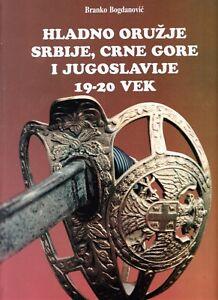 SWORDS & DAGGERS & BAYONETS of Serbia, Montenegro and Yugoslavia 19-20 century