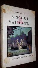 A SCOUT VAILLANT... - Jean Vézère - Ill. Pierre Rousseau