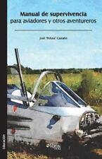"""Manual de Supervivencia para Aviadores y Otros Aventureros by Jose """"Pelusa""""..."""
