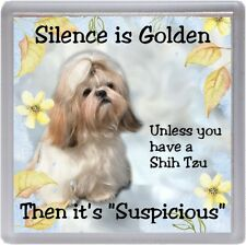 "Shih Tzu Dog Coaster ""Silence is Golden Unless you have ...."" by Starprint"