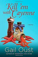 Kill 'Em with Cayenne : A Spice Shop Mystery by Oust, Gail