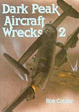 Dark Peak Aircraft Wrecks: v. 2 by Ron Collier (Paperback, 1992)