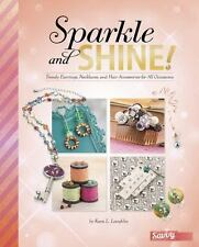 Sparkle and Shine!: Trendy Earrings, Necklaces, and Hair Accessories for All Oc