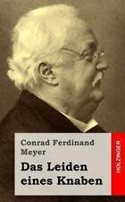 Das Leiden Eines Knaben by Conrad Meyer (2013, Paperback)