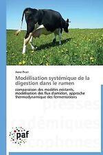 Modelisation Systemique de la Digestion Dans le Rumen by Picot Anne (2013,...