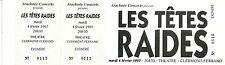 RARE / TICKET CONCERT - LES TÊTES RAIDES A CLERMONT FERRAND 1997 / COMME NEUF