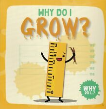 WHY DO I GROW? CHILDREN'S BIOLOGY SCIENCE LEARNING BOOK AGE 6+