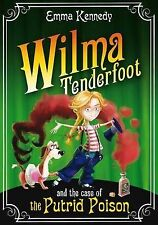 Wilma Tenderfoot and the Case of the Putrid Poison by Emma Kennedy New Book