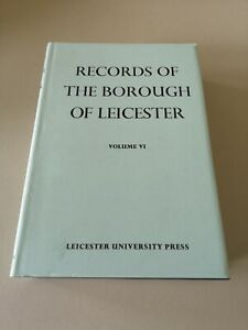 RECORDS OF THE BOROUGH OF LEICESTER VI