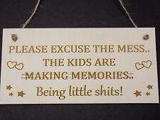 """""""Please Excuse The Mess - Kids are being little shits"""" funny family sign child"""
