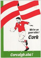 WE'RE ON YOUR SIDE! CORK ALL IRELAND FINAL 1988 COMPETITION POSTCARD NOT USED