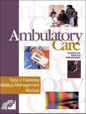 Ambulatory Care Clinical Skills Program: Type 2 Diabetes Mellitus Management Mod