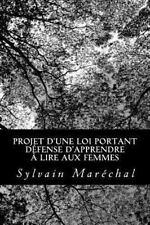 Projet d'une Loi Portant d�fense d'apprendre � Lire Aux Femmes by Sylvain...
