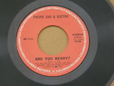 "PACIFIC GAS & ELECTRIC ARE YOU READY COLUMBIA orig US GARAGE PSYCH 7"" 45 EX"