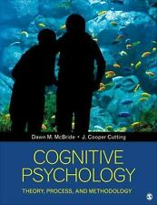 Cognitive Psychology : Theory, Process, and Methodology by Dawn M. McBride...