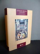 Antichi Organi Italiani La Provincia di Modena Giovannini Tollari Panini 1991