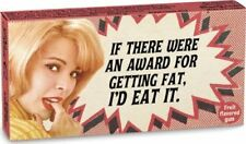 Funny Gum: If There Were An Award For Getting Fat, I'd Eat It