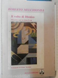 IL VOLTO DI DIONISO Filosofia e arte in Julius Evola Roberto Melchionda Accame G
