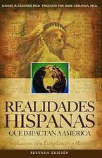 Realidades Hispanas Que Impactan a America: Implicaciones Para La Evangelizacion