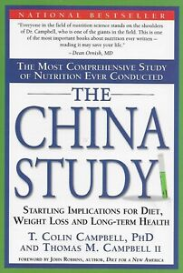 The China Study : The Most Comprehensive Study of Nutrition Ever Conducted
