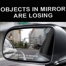 Objects In Mirror Are Losing Words Stickers Car Truck Window White Vinyl Decal