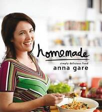 Homemade: Simply Delicious Food by Anna Gare (Hardback, 2011)