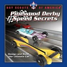 Pinewood Derby Speed Secrets : Design and Build the Ultimate Car by David Meade