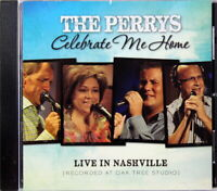 The Perrys Celebrate Me Home NEW CD Live In Nashville Christian Southern Gospel