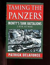 TAMING THE PANZERS: MONTY'S TANK BATTALIONS 3RTR AT WAR  1st UK  HBdj VG