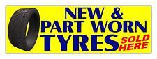 2 FT X 6 FT YELLOW NEW & PART WORN TYRES SOLD HERE PVC OUTDOOR BANNER GARAGE