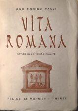 UGO ENRICO PAOLI VITA ROMANA NOTIZIE DI ANTICHITà PRIVATE LE MONNIER 1941 2° ED.