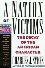 A Nation of Victims: The Decay of the American Cha