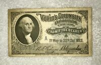 RARE 1893 WORLD'S COLUMBIAN EXPOSITION CHICAGO SERIES A ADMISSION TICKET #330092