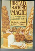 SA-026 Bread Machine Magic, Linda Rehberg, Lois Conway 139 Recipes Cookbook 1992