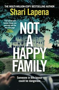 Not a Happy Family: the instant Sunday Times bestseller, fro... by Lapena, Shari