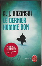 "A;J. Kazinski  "" Le dernier homme bon ""  - Thriller - 2012 .comme neuf"