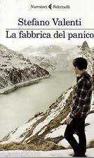 LIBRO=LA FABBRICA DEL PANICO=STEFANO VALENTI=Feltrinelli=2013 I° Edizione