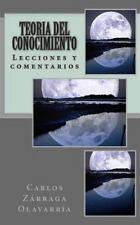 Teoria Del Conocimiento : Lecciones y Comentarios by Carlos Zárraga Olavarría...