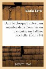 Dans le Cloaque : Notes d'un Membre de la Commission d'Enquete Sur l'Affaire...