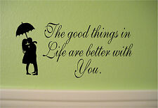 Good things in Life are better With You Wall Sticker Wall Art Vinyl Decal Love