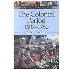 American History by Era - The Colonial Period: 1607-1750 Vol. 2 (paperback edit