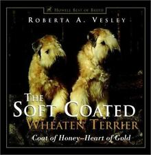 The Soft Coated Wheaten Terrier: Coat of Honey - Heart of Gold (Howell-ExLibrary