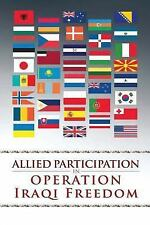Allied Participation in Operation Iraqi Freedom by Stephen Carney (2015,...