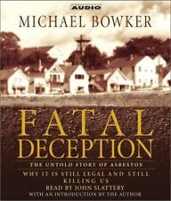 Fatal Deception : The Untold Story of Asbestos - Why It Is Still Legal and