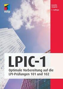 LPIC-1: LPI-Prüfungen 101 & 102, 7. Auflage 2020 +++ Neu & direkt vom Verlag +++