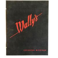 Vintage Wally's Felt Restaurant Menu - Ludington, MI