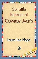 Six Little Bunkers at Cowboy Jack's by Laura Lee Hope (2007, Paperback)
